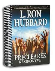 L. Ron Hubbard: Preclearek kézikönyve