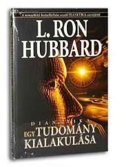 L. Ron Hubbard: Egy tudomány kialakulása